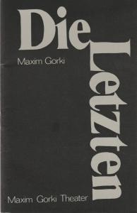 Maxim Gorki Theater, Albert Hetterle, Manfred Möckel, Werner Knispel, Annemarie Röst Programmheft Maxim Gorki DIE LETZTEN Premiere 10. Oktober 1975 Spielzeit 1975 / 76