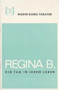 Maxim Gorki Theater, Albert Hetterle, Christa Vetter Programmheft REGINA B. - EIN TAG IN IHREM LEBEN Premiere 21. 11. 1969 Spielzeit 1969 / 70 Heft 2
