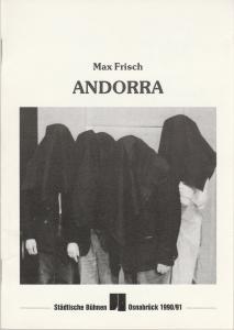 Städtische Bühnen Osnabrück, Norbert Kleine Borgmann, Michael Dischinger Programmheft Max Frisch ANDORRA Premiere 18. November 1990 Spielzeit 1990 / 91 Heft 4 Großes Haus