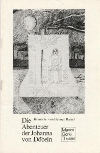 Maxim Gorki Theater, Albert Hetterle, Katrin Lange Programmheft Helmut Baierl DIE ABENTEUER DER JOHANNA VON DÖBELN Premiere 18. Juni 1976 Spielzeit 1975 / 76 Heft 5
