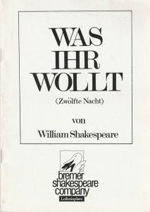 bremer shakespeare company,Theater am Leibnitzplatz, Gabriele Blum, Robert Goldberg Programmheft William Shakespeare WAS IHR WOLLT Premiere 6. Januar 1987