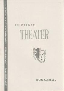 Städtische Theater Leipzig, Karl Kayser, Hans Michael Richter, Walter Bankel Programmheft Friedrich Schiller DON CARLOS Premiere 7. Oktober 1959 Schauspielhaus Spielzeit 1959 / 60 Heft 1
