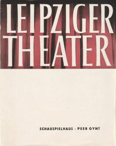 Städtische Theater Leipzig, Karl Kayser, Hans Michael Richter, Walter Bankel Programmheft Henrik Ibsen PEER GYNT Premiere 8. April 1964 Schauspielhaus Spielzeit 1963 / 64 Heft 24
