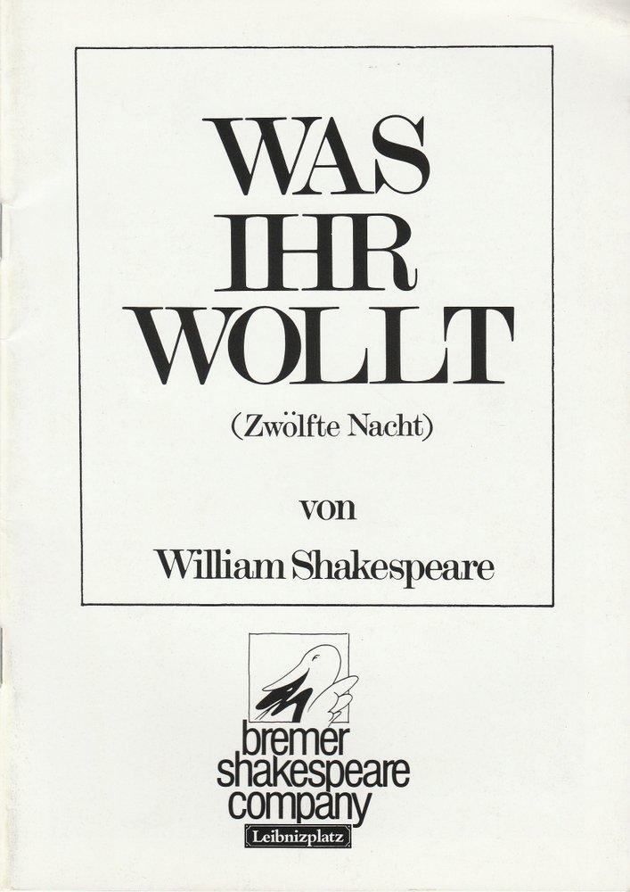 bremer shakespeare company, Theater am Leibnizplatz, Gabriele Blum, Robert Goldberg Programmheft William Shakespeare WAS IHR WOLLT Premiere 6. Januar 1987 0