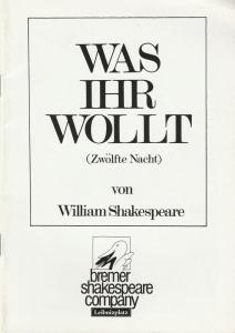 bremer shakespeare company, Theater am Leibnizplatz, Gabriele Blum, Robert Goldberg Programmheft William Shakespeare WAS IHR WOLLT Premiere 6. Januar 1987