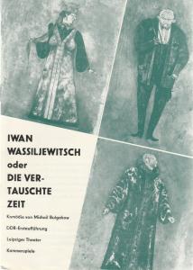 Leipziger Theater, Karl Kayser, Christoph Hamm, Hanne Röpke, Volker Wendt Programmheft Michail Bulgakow IWAN WASSILJEWITSCH Premiere 15. November 1972 Kammerspiele Spielzeit 1972 / 73 Heft 6