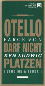 Mittelsächsisches Theater, Rüdiger Bloch, Volkmar Spörl Programmheft Ken Ludwig OTELLO DARF NICHT PLATZEN Premiere 4. September 1993 Spielzeit 1993 / 94