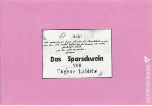 Volkstheater Rostock, Christine Gundlach Programmheft Eugene Labiche DAS SPARSCHWEIN Premiere 15. 09. 1990 Spielzeit 1990 / 91