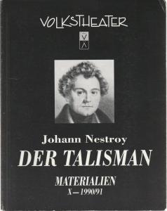 Volkstheater Wien, Emmy Werner, Wolfgang Palka, Bettina Watzke Programmheft Johann Nestroy DER TALISMAN Premiere 10. Juni 1991 Volkstheater Materialien X - 1990 / 91
