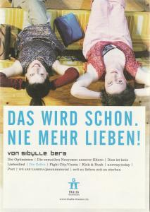Thalia in der Gaußstraße, Sonja Anders Programmheft Sibylle Berg DAS WIRD SCHON. NIE MEHR LIEBEN Premiere 6. Januar 2005