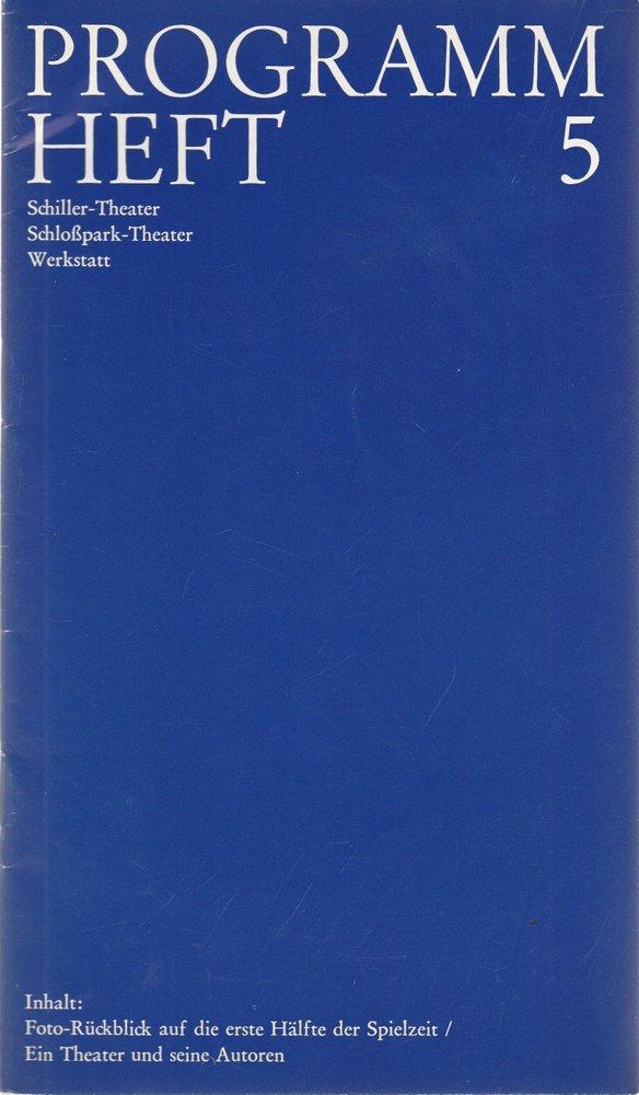 Staatliche Schauspielbühnen Berlins, Hans Lietzau, Ernst Wendt Programmheft 5 Schiller-Theater Schloßpark-Theater Werkstatt Rückblick auf die erste Hälfte der Spielzeit 1973 / 74 0
