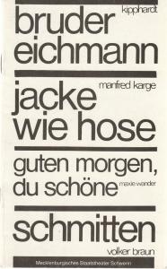 Mecklenburgisches Staatstheater Schwerin, Ingrid Wille, Bärbel Jaksch, Gisela Kahl, Rainer Jahnke, Uwe Sinnecker Programmheft Bruder Eichmann / Jacke wie Hose / Guten Morgen du Schöne / Schmitten