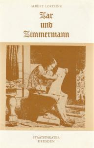 Staatstheater Dresden, Wolfgang Pieschel, Ekkehard Walter Programmheft Albert Lortzing ZAR UND ZIMMERMANN Premiere 27. November 1981 Großes Haus Spielzeit 1981 / 82