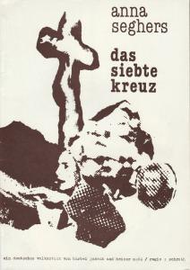 Mecklenburgisches Staatstheater Schwerin DDR, Gisela Kahl, Rainer Jahnke Programmheft Uraufführung Anna Seghers DAS SIEBTE KREUZ. Ein deutsches Volksstück von Bärbel Jaksch und Heiner Maaß 11. April 1981 Spielzeit 1980 / 81 Heft 9