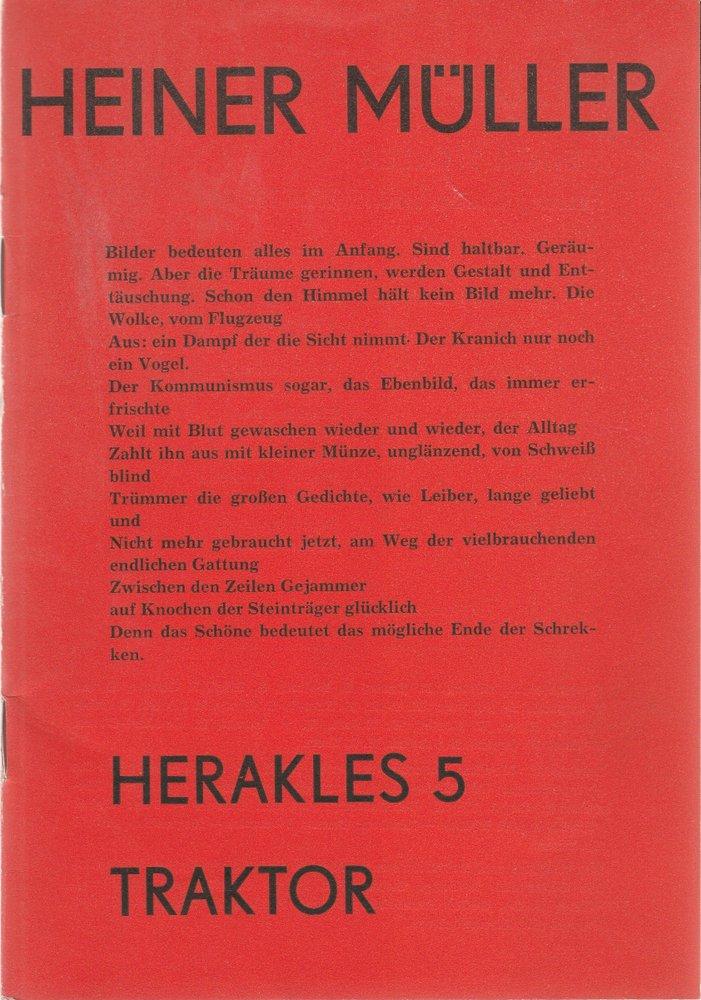 Friedrich-Wolf-Theater, J. A. Weindich, Renee Eigendorff, M. Braun Programmheft Heiner Müller HERAKLES 5 / TRAKTOR Premiere 27. April 1975 Spielzeit 1974 / 75 Nr. 14 0
