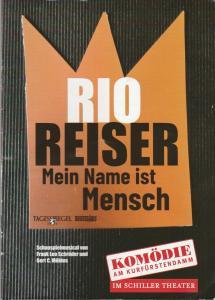 Komödie am Kurfürstendamm im Schiller Theater Programmheft RIO REISER Mein Name ist Mensch Premiere 6. Oktober 2019 Spielzeit 2019 / 2020