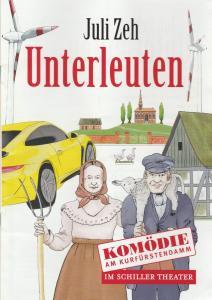 Komödie am Kurfürstendamm im Schiller Theater, Ute Scharfenberg Programmheft Juli Zeh UNTERLEUTEN Premiere 28. April 2019 Spielzeit 2018 / 2019