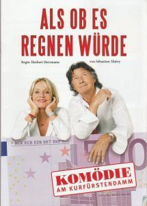 Komödie am Kurfürstendamm Programmheft Sebastien Thiery ALS OB ES REGNEN WÜRDE Premiere 9. Oktober 2016 Spielzeit 2016 / 2017