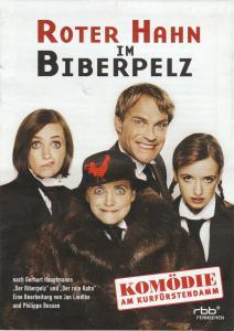 Komödie am Kurfürstendamm Programmheft Uraufführung ROTER HAHN IM BIBERPELZ Premiere 19. Januar 2014 Spielzeit 2013 / 2014