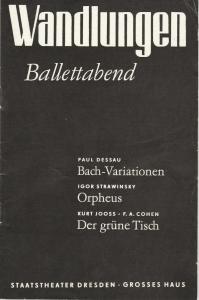 Staatsoper Dresden, Wolfgang Pieschel Programmheft WANDLUNGEN Paul Dessau BACH-VARIATIONEN Igor Strawinski ORPHEUS K. Joos / F. A. Cohen DER GRÜNE TISCH Grosses Haus Spielzeit 1981 / 82