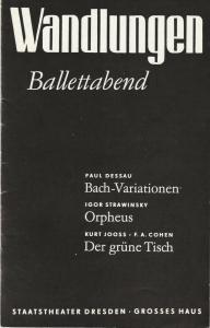 Staatsoper Dresden, Wolfgang Pieschel Programmheft WANDLUNGEN Paul Dessau BACH-VARIATIONEN Igor Strawinski ORPHEUS K. Joos / F. A. Cohen DER GRÜNE TISCH Premiere 6. November 1979 Grosses Haus Spielzeit 1979 / 80