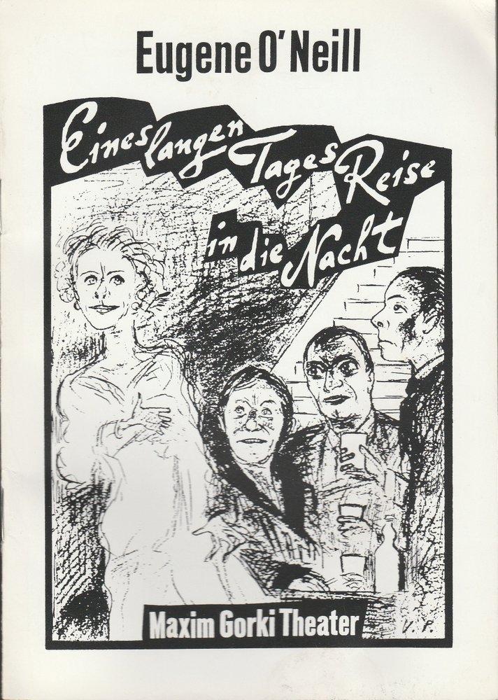 Maxim Gorki Theater, Bernd Wilms, Katja Grübel, Birgit Handke, Karla Mäder Programmheft Eugene O'Neill EINES LANGEN TAGES REISE IN DIE NACHT Premiere 20. Januat 1995 Spielzeit 1994 / 95 0