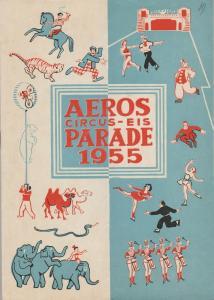 Circus Aeros, Bungartz, Karl Langenfeld Programmheft AEROS-CIRCUS-EIS-PARADE 1955