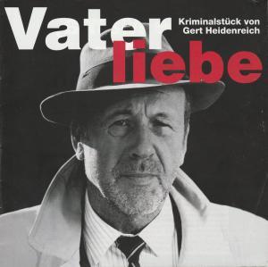 Tournee-Theater Thespiskarren, Ernst-Deutsch-Theater Hamburg, Hans-Peter Schubärth, Reiner Brosch ( Szenenfotos ) Programmheft Gert Heidenreich VATERLIEBE Spielzeit 1997 / 98