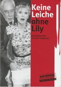Komödie am Kurfürstendamm, Direktion Wölffer, Katrin Schindler Programmheft KEINE LEICHE OHNE LILY. Kriminalkomödie von Jack Popplewell Premiere 10. Januar 2002