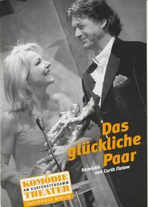 Komödie am Kurfürstendamm, Gastspiele Berlin, Meike Heitrich, Alexandra Mevissen Programmheft Curth Flatow DAS GLÜCKLICHE PAAR Spielzeit 2004 / 2005
