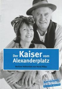 Komödie am Kurfürstendamm, Direktion Wölffer, Gastspiele Berlin, Katrin Schindler Programmheft Horst Pillau DER KAISER VOM ALEXANDERPLATZ Premiere 15. März 2002