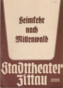 Stadttheater Zittau, Felix Brosig, Hubertus Methe Programmheft Ludwig Schmidseder HEIMKEHR NACH MITTENWALD 1952
