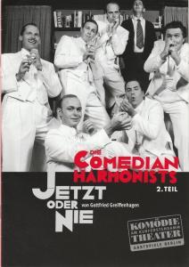 Komödie am Kurfürstendamm Gastspiele Berlin, Direktion Wölffer, Katrin Schindler Programmheft Gottfried Greifenhagen DIE COMEDIAN HARMONISTS 2. TEIL Spielzeit 2008 2009
