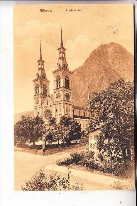 CH 8750 GLARUS, Stadtkirche, 1913