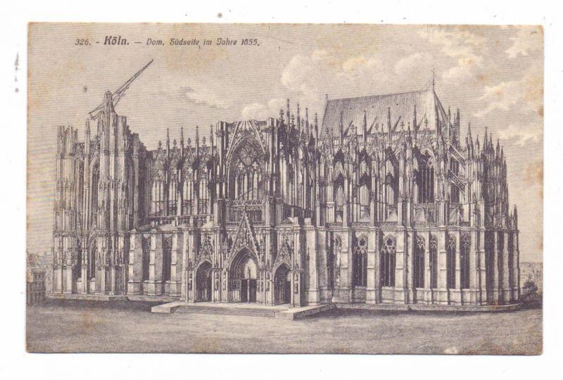 5000 KÖLN, KÖLNER DOM, Historische Ansicht, 1855