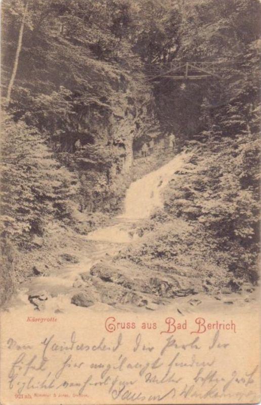 5582 BAD BERTRICH, Gruß aus..., Käsegrotte, 1900 0