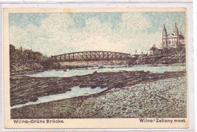 LIETUVA / LITAUEN - VILNIUS / WILNA, Grüne Brücke, 1915, deutsche Feldpost