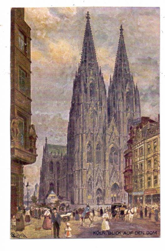 5000 KÖLN, Kirche, Kölner Dom, Westansicht von der Komödienstrasse, Künstler-Karte Rüdell