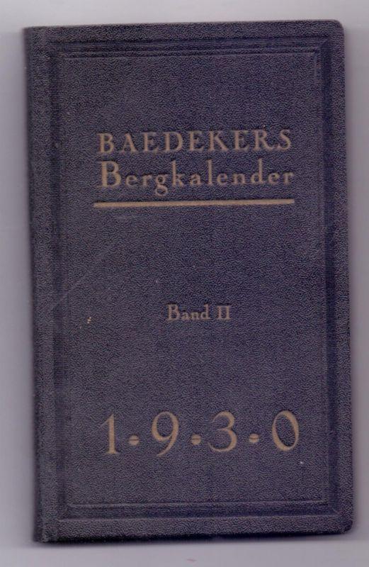 BAEDEKERS Bergkalender, Band II, 1930, 257 Seiten, sehr gute Erhaltung