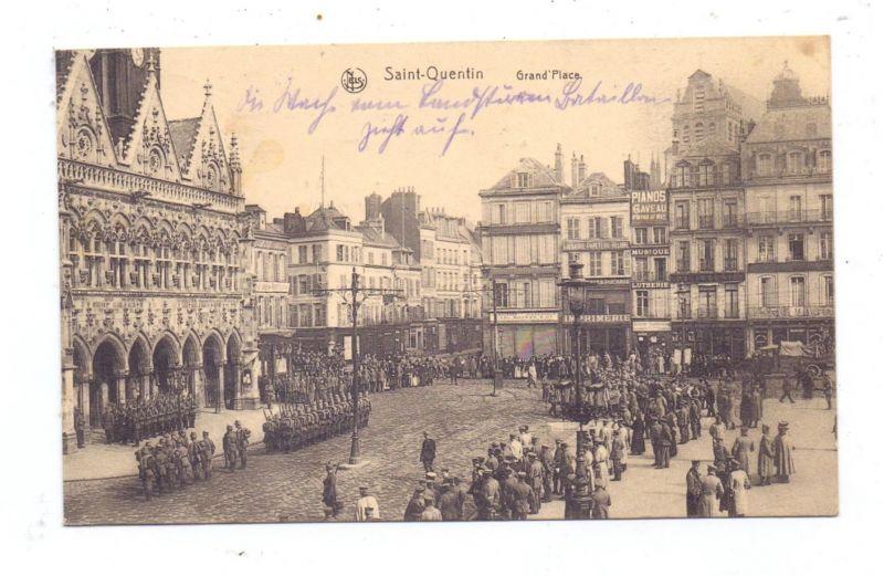 F 02100 SAINT QUENTIN, 1. Weltkrieg, Grand Place, Aufmarsch Deutscher Truppen, 1915