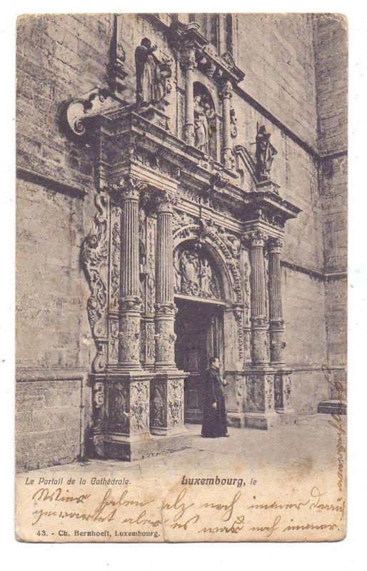 L 1000 LUXEMBURG STADT, Portal der Kathedrale, 1906, Bernhoeft