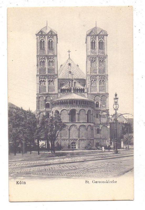 5000 KÖLN, Kirche, St. Gereonkirche, ca. 1905