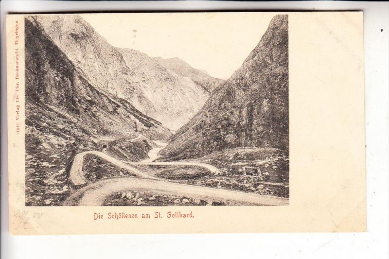 CH 6487 GÖSCHENEN, Die Schöllenen am Sankt Gotthard, 1900