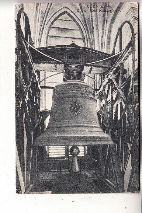 5000 KÖLN, KÖLNER DOM, Kaiserglocke, 1910