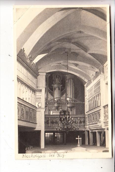 8679 OBERKOTZAU, Kirche, Innenansicht, Kirchenorgel, Photo-AK