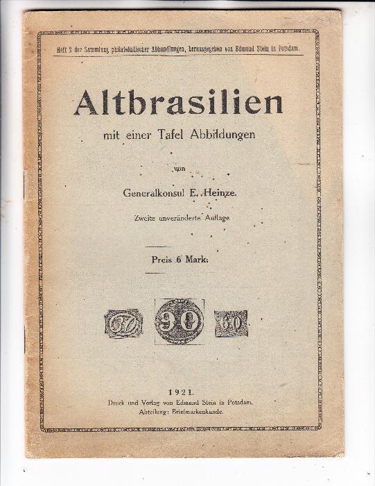 ALT BRASILIEN, Generalkonsul E. Heinze, 1921 2.Auflage, 21 Seiten, gute Erhaltung