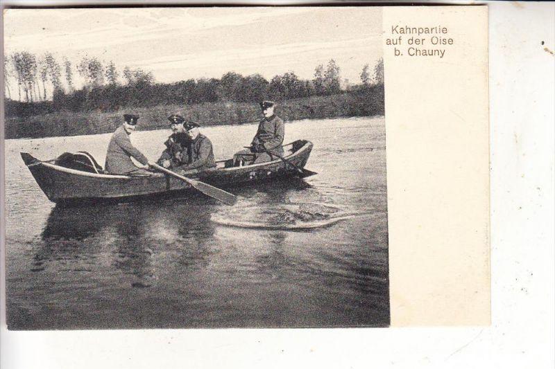 F 02300 CHAUNY, 1.Weltkrieg, Kahnpartie auf der Oise, 1915, deutsche Feldpost