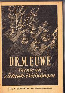 SCHACH / Chess / Echecs / Scacchi / Ajedrez / Schaakspel - Dr. M. Euwe, Theorie der Schach-Eröffnung, 224 Seiten