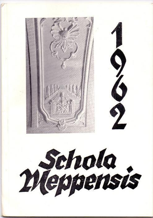 4470 MEPPEN, Gymnasium Meppen, Jahresbericht 1962, 42 Seiten, gute Erhaltung