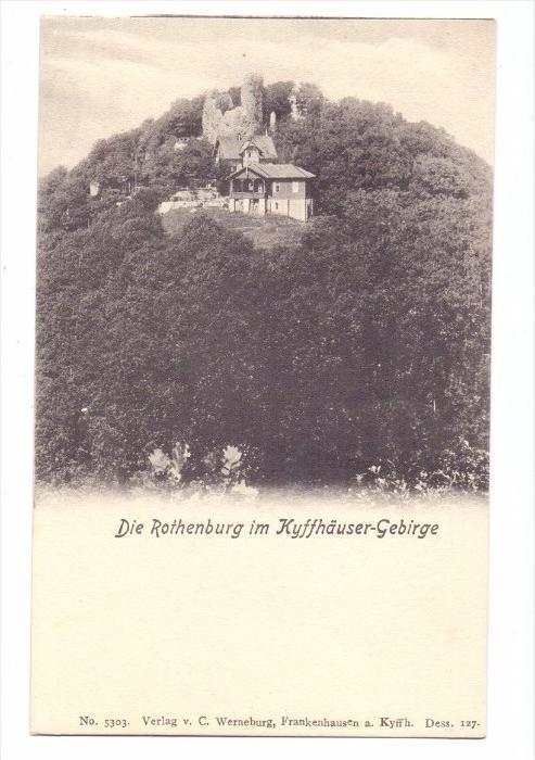 0-4712 KYFFHÄUSER, Die Rothenburg, ca. 1905